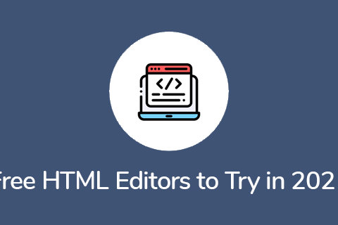 Free HTML Editors to Try in 2021